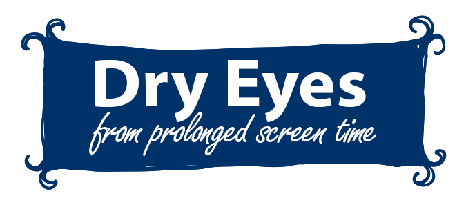 Dry eyes from prolonged screen time
