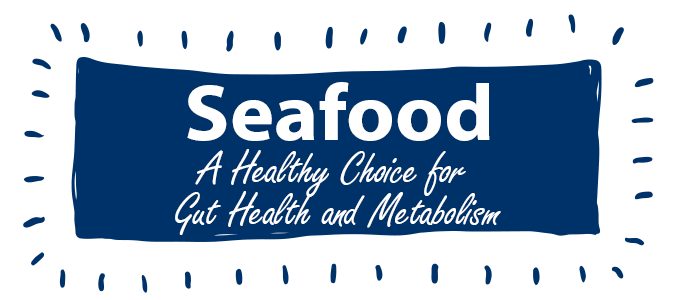 Seafood A Healthy Choice for Gut Health and Metabolism