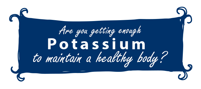 Are you getting enough potassium to maintain a healthy body